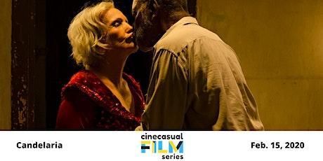 Cine Casual Film Series: Candelaria billets