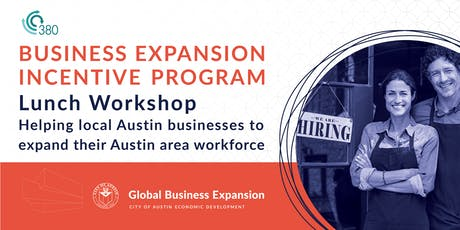 ATX Business Expansion Incentive Program | Lunch Workshop tickets