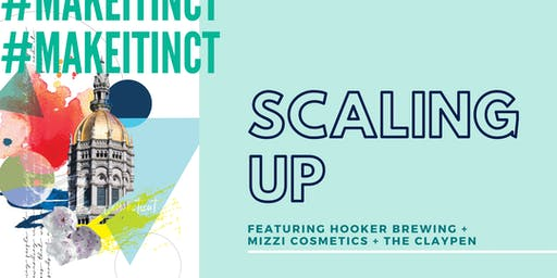 #MakeItInCT - Scaling Up
