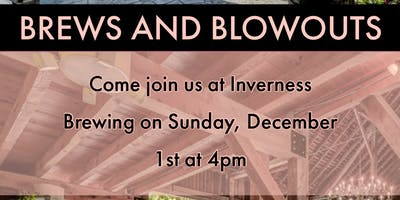 Brews and Blowouts!