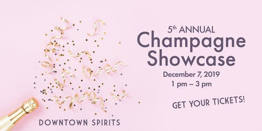 5th Annual Champagne Showcase