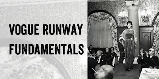 Vogue Runway Fundamentals Class