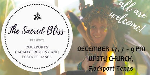 The Sacred Bliss Cacao Event Rockport Texas