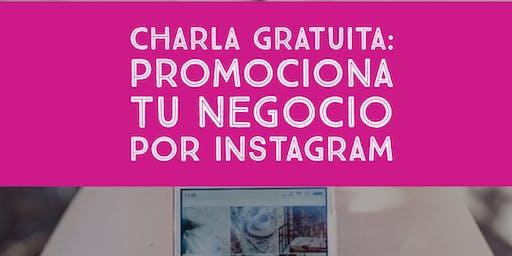 charla gratuita: Promociona tu negpcio por instagram
