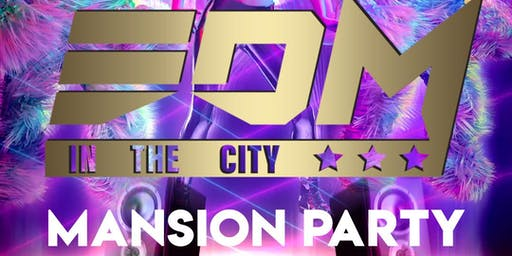 """EDM IN THE CITY presents..""""Dance Mansion Party Pt.2"""""""