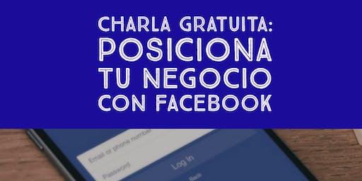 Charla Gratuita: posiciona tu negocio con facebook