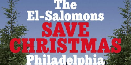 THE EL-SALOMONS SAVE CHRISTMAS tickets