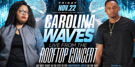 Carolina Waves x BD ENT: Live from the Rooftop Concert Performance Slots tickets
