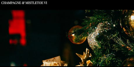 Champagne and Mistletoe VI tickets