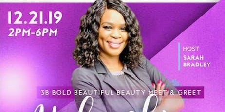 3B Bold Beautiful Beauty Meet & Greet/Unleashing The Boss In You!!