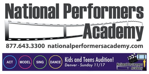 AUDITION FOR KIDS AND TEENS - Denver - National Performers - FREE TICKET