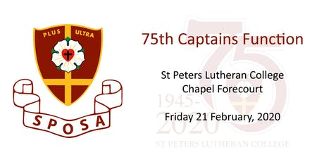 St Peters Lutheran College 75th Year Celebrations - Captains Function tickets