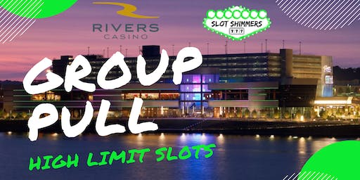 High Limit Slots Group Pull- Rivers Casino, with the Slot Shimmers