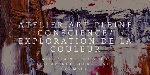 Atelier: art pleine conscience / exploration de la