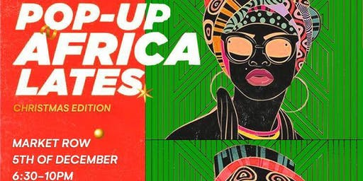 Pop Up Africa Lates: Christmas Party Edition