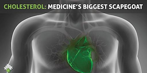 Cholesterol: Medicine's Biggest Scapegoat