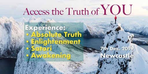 Access the Truth of YOU - 7th Dec.2019