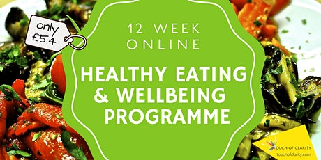 12 week LIVE online Healthy Eating & Wellbeing Programme tickets
