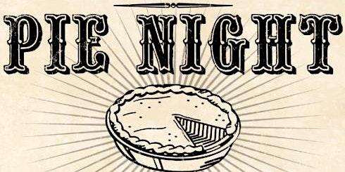 Pie Day Friday - Pie Night @ The Dog