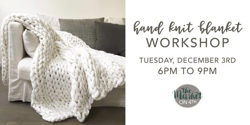 Hand Knit Blanket Workshop
