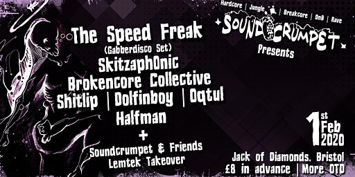 SoundCrumpet Bristol: The Speed Freak Gabberdisco
