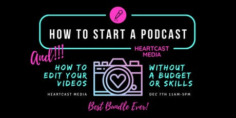 Start Your Podcast The Right Way & Podcast Video Editing 101 Bundle tickets