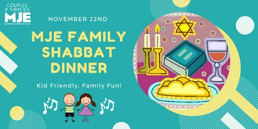 SOLD OUT: MJE Family Shabbat Dinner with Kid Friendly Food & Song, Nov 22