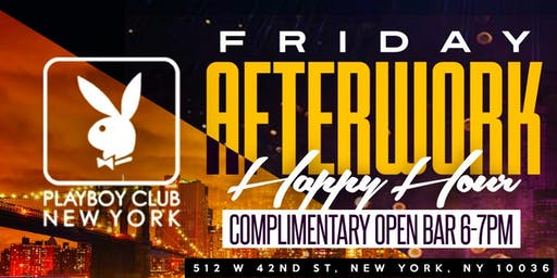 FREE HAPPY HOUR FRIDAY OPEN BAR  6-7PM | PLAYBOY CLUB NYC