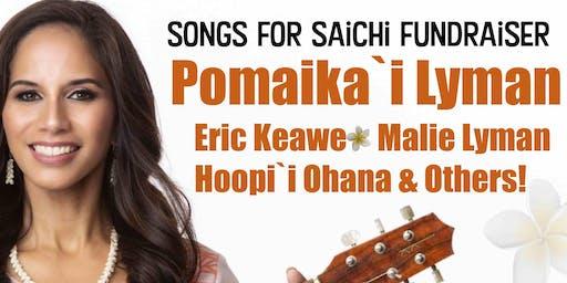 Songs for Saichi Featuring Pomaika'`i Lyman & The Keawe Ohana, Hoopi'i Ohana & hosted by Kimo Kahoano!
