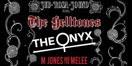 Sub Rosa Sound presents: The Onyx, The Helltones,  M Jones and the Melee