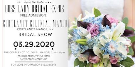 The Cortlandt Colonial Manor Bridal Show 3 29 20 tickets