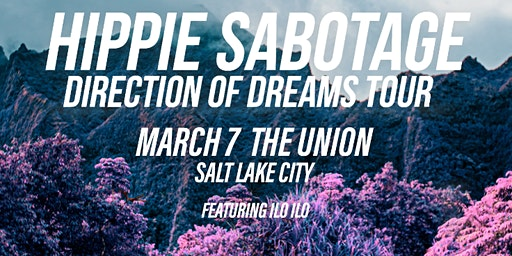 Hippie Sabotage - Direction of Dreams Tour