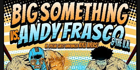 BIG SOMETHING + ANDY FRASCO & THE U.N. with Kyle Ayers tickets