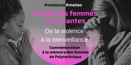 #moiaussi#metoo   Cercle des survivantes: de la violence à la bienveillance billets