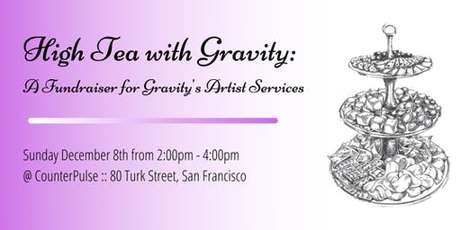 High Tea with Gravity: A Fundraiser for Gravity's Artist Services
