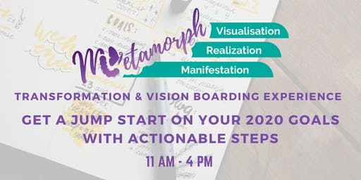 Metamorph: Your 2020 Transformation & Vision Boarding Experience