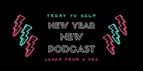 New Year, New Podcast : Learn From a Pro tickets