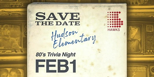 Hudson Elementary PTO 2020 Trivia Night: The 80s!