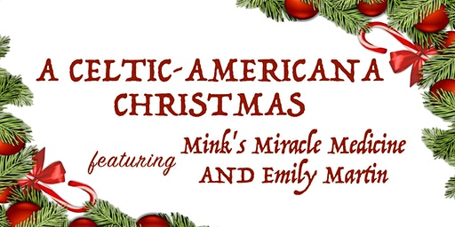 A Celtic-Americana Christmas ft Mink's Miracle Medicine and Emily Martin