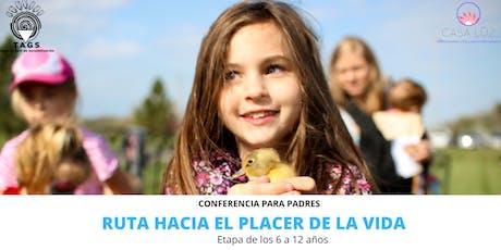 Conferecia para padres: Ruta Hacia el Placer de la Vida boletos