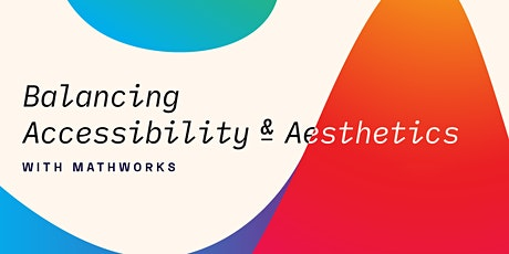 Balancing Accessibility and Aesthetics: with MathWorks tickets