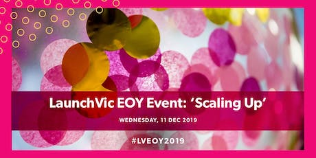 LaunchVic EOY Event: 'Scaling Up' tickets