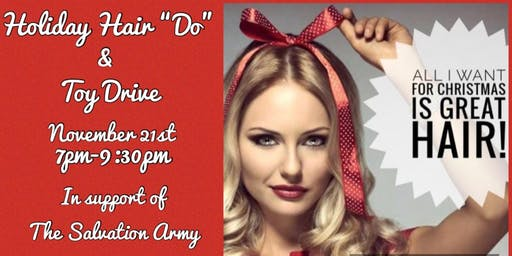 "Monat Holiday Hair ""Do"" & Toy Drive, in Support of The Salvation Army"