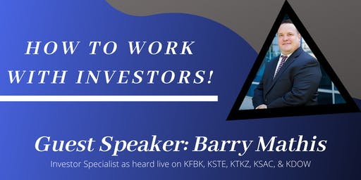 Work With Investors / Special Guest Barry Mathis