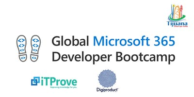 Global Microsoft 365 Developer Bootcamp 2019 Tijuana