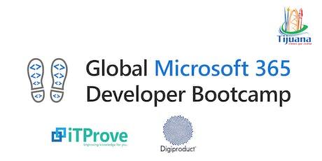 Global Microsoft 365 Developer Bootcamp 2019 Tijuana entradas