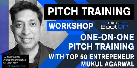 One-on-One Pitch Training With Top 50 Entrepreneur Mukul Agarwal tickets
