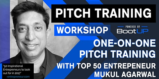 One-on-One Pitch Training With Top 50 Entrepreneur Mukul Agarwal