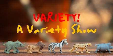 VARIETY! A Variety Show tickets