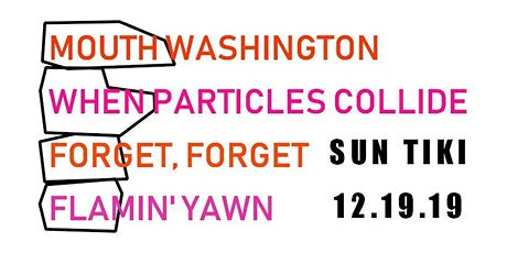 When Particles Collide // Mouth Washington // Forget, Forget // tickets